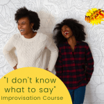 Beginners Improvisation Course for social confidence